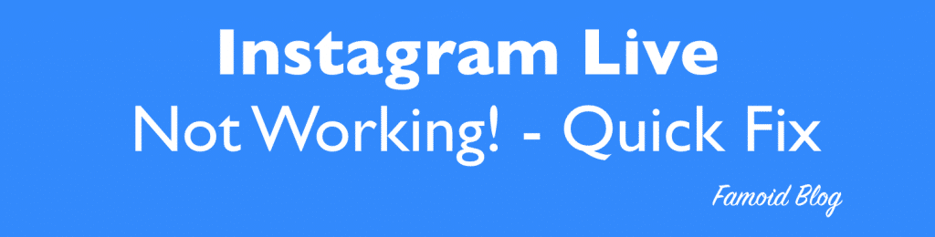 Instagram Live Isn't Working, Why? [Quick Fix – 2020]