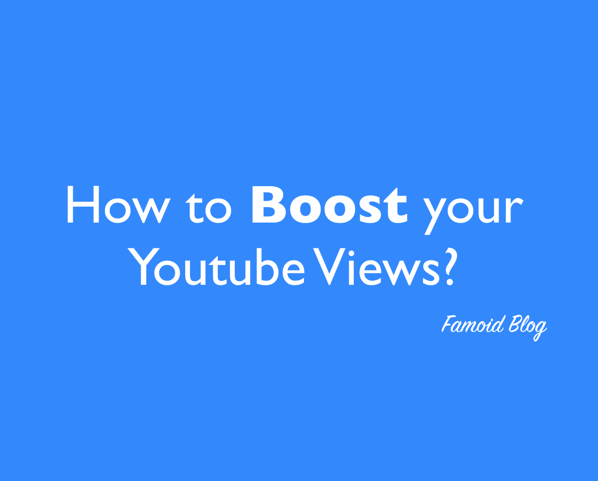 How to boost your Youtube Views?