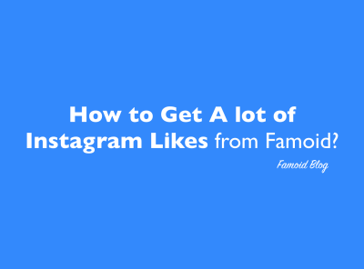 How to get Instant Instagram Likes | Famoid
