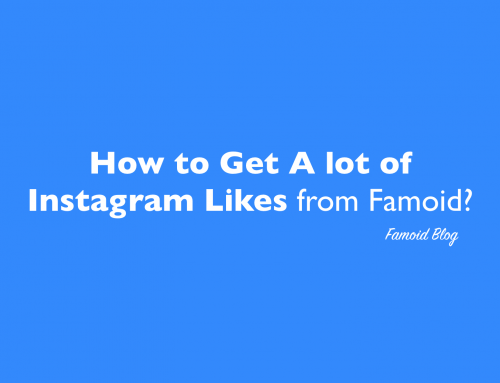 How to Get a Lot of Likes on Instagram from Famoid – 2018