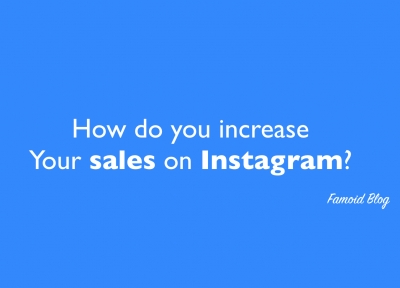 How you can increase your sales on Instagram?
