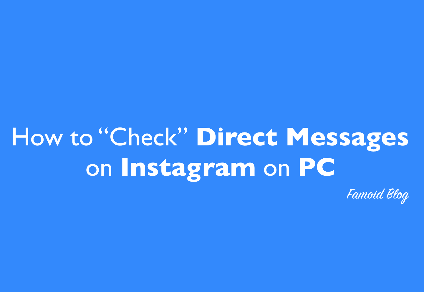 How to Check Direct Messages on Instagram on Computer (PC) - [2019]