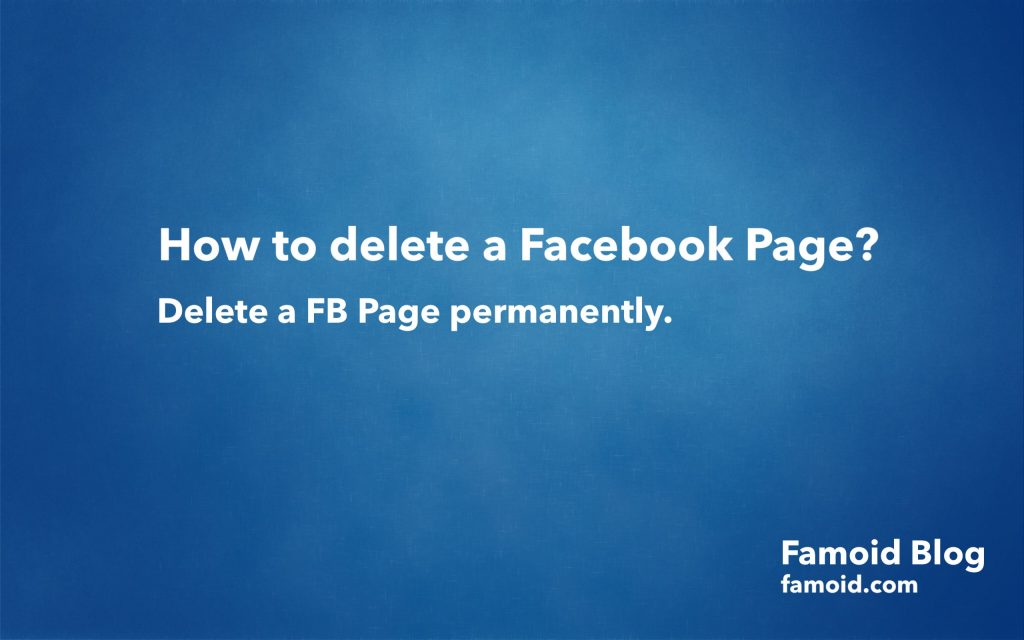How to Delete a Facebook Page? - Famoid