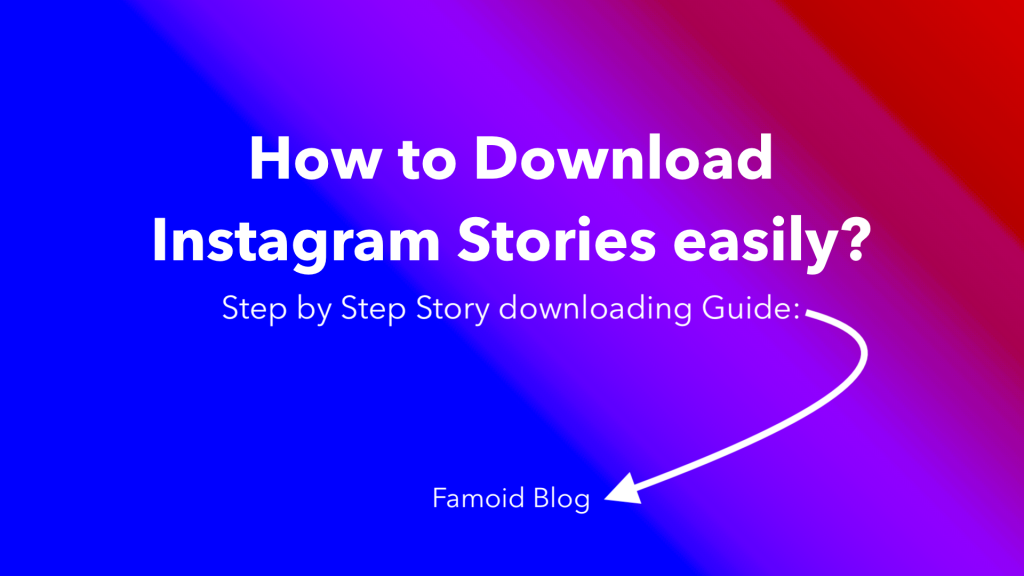 How to Download Instagram Stories -> Easy Steps! - Famoid