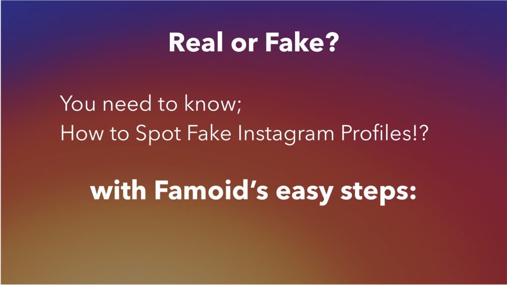 How to Spot Fake Instagram Followers easily? - Famoid