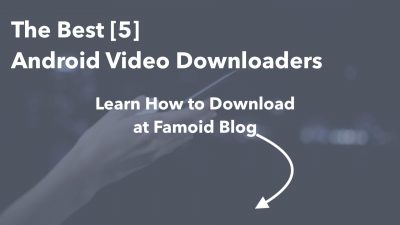 The Best Android Video Downloaders - Famoid