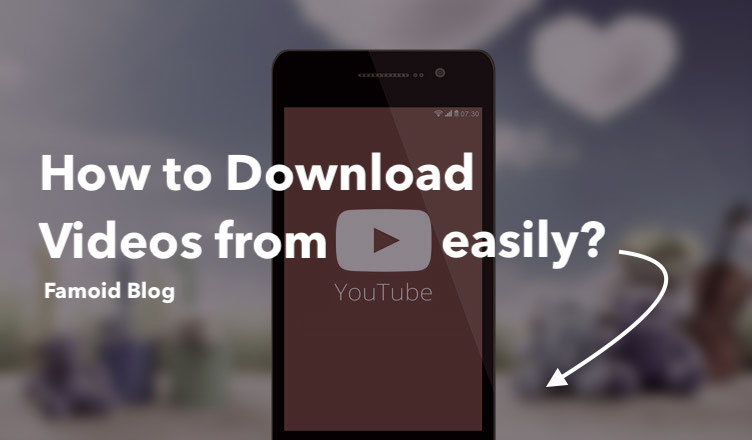 How to download Videos from Youtube? - Famoid