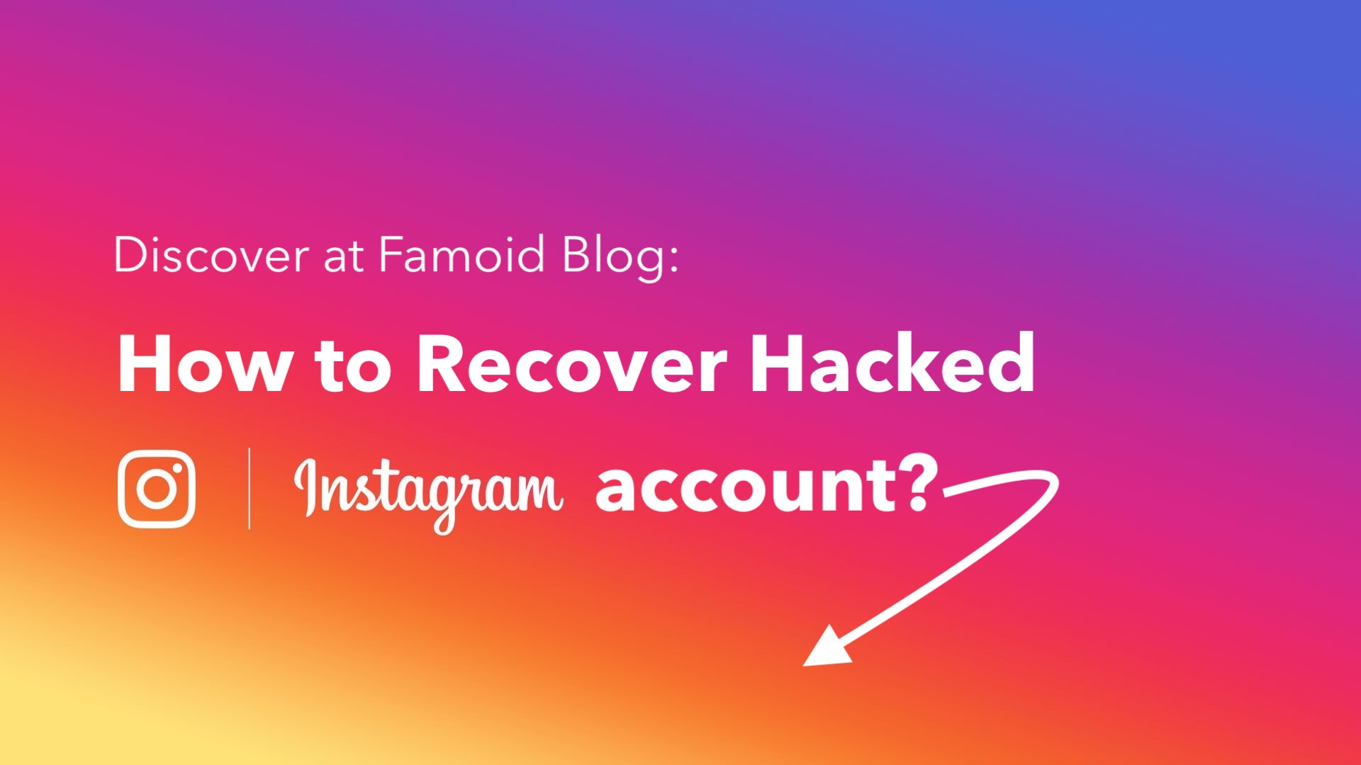 How to Recover Hacked Instagram Account? - Famoid