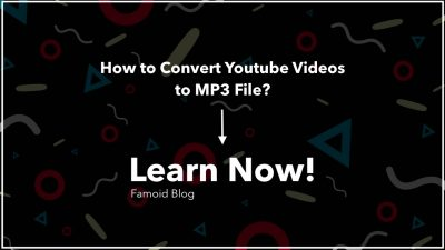 How to Convert Youtube Videos to MP3 File? - Famoid