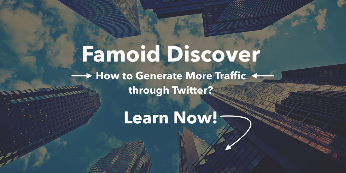 How to Generate More Traffic from Twitter? - Famoid Discover Series:1