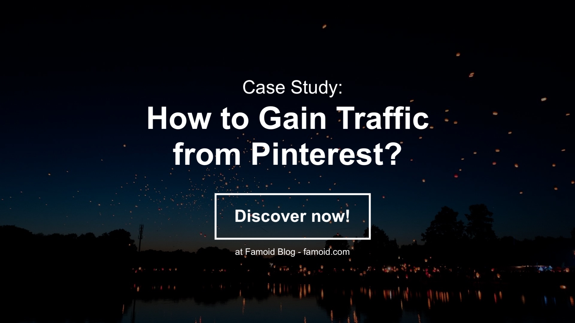 How to Gain Traffic from Pinterest easily? - Famoid