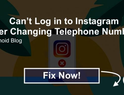 Can't Log in to Instagram After Changing Phone Number? – [Fix | 2019]