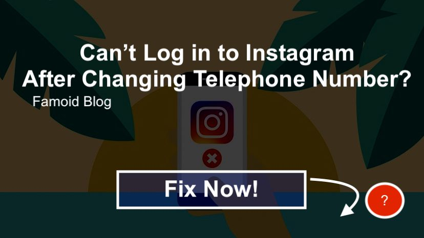Can't log in to Instagram After Changing My Phone Number? - Famoid