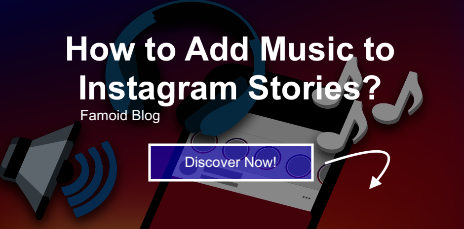 How to Add Music to Instagram Stories? - Famoid