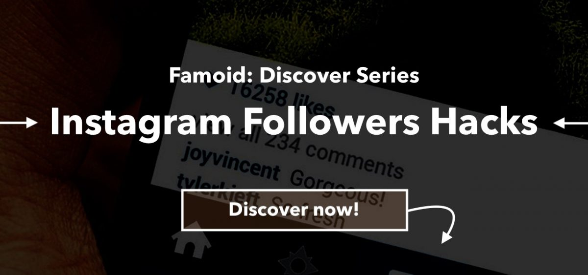 Famoid Discover Series: Instagram Followers Hacks in 2019
