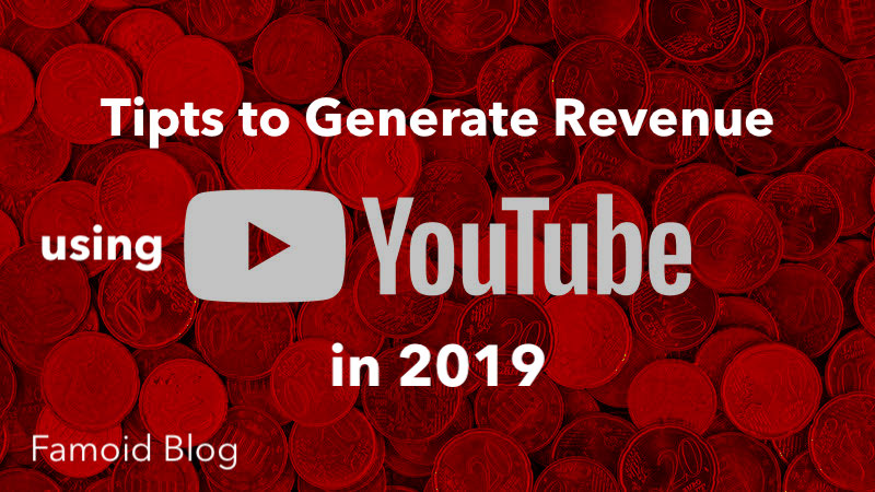 Tips to Generate Revenue using Youtube - Famoid