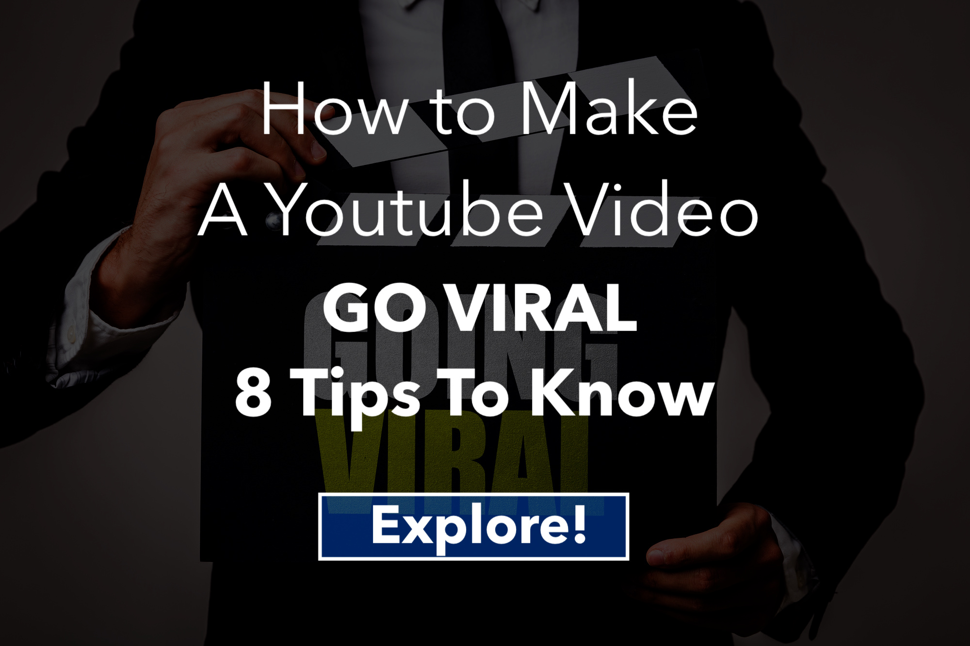 How to Make A Youtube Video Go Viral