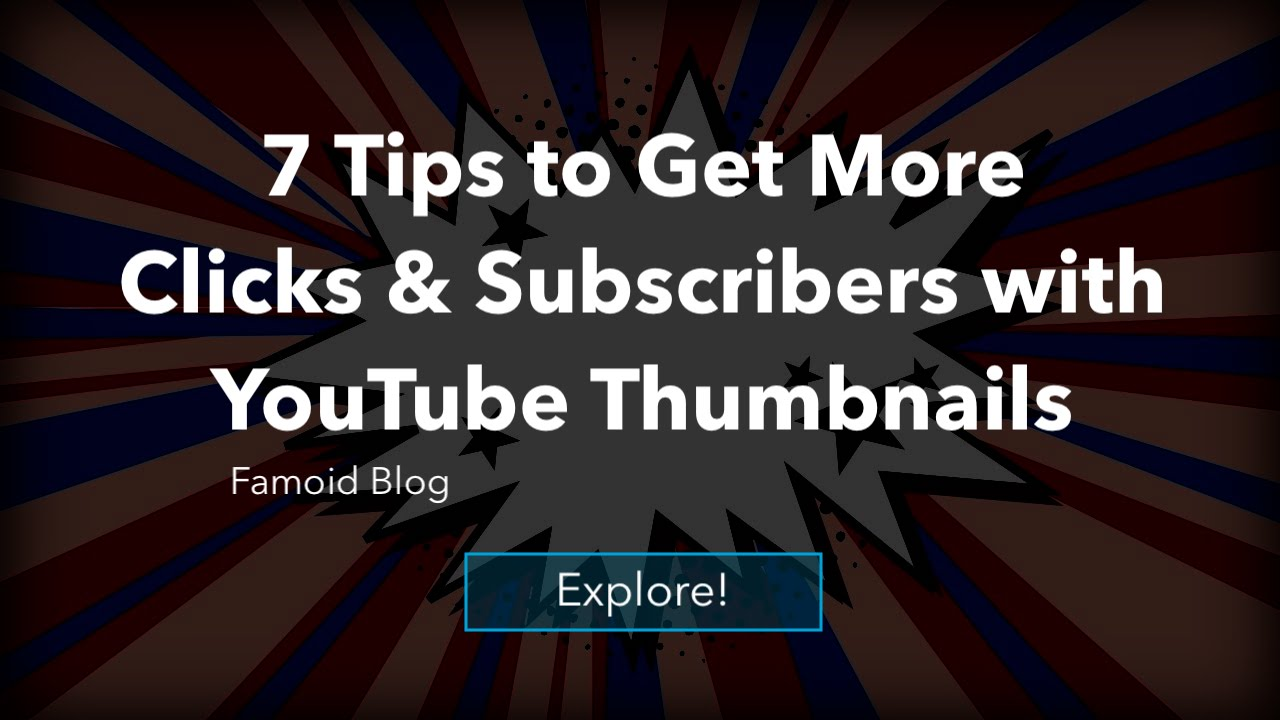 7 Tips to Get More Clicks and Subscribers with YouTube Thumbnails