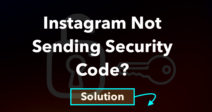Instagram Not Sending Security Code - Solution