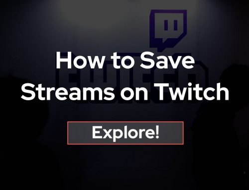 How to Save Streams on Twitch
