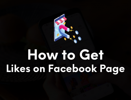 How to Get More Likes on Facebook Page: 11 Powerful Tactics That Works