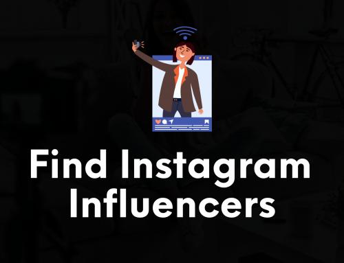 6 Powerful Ways to Find Instagram Influencers In Your Niche