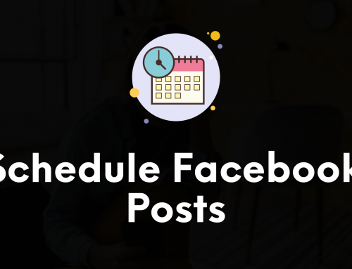 How to Schedule Facebook Posts in 2021: The Definitive Guide
