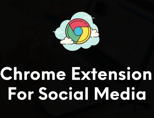 10 Best Chrome Extensions for Social Media Marketing (2021)