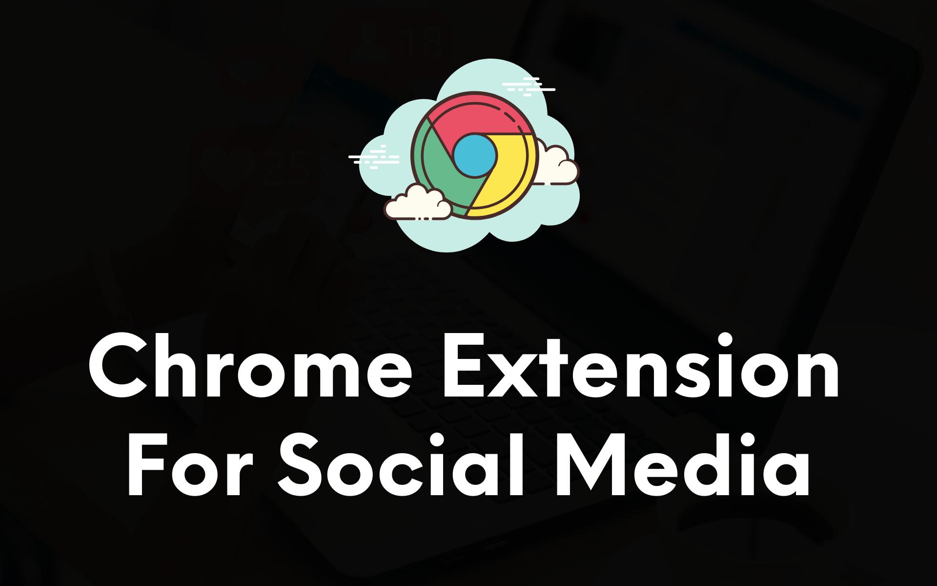 Best Chrome Extension For Social Media Marketing